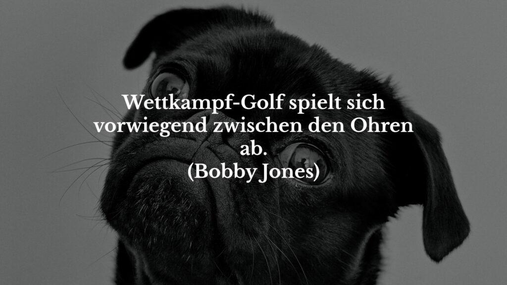 Bobby Jones Wettkampf-Golf Golfsprüche Golfzitate